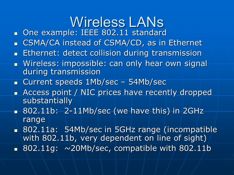 Wireless LANs One example: IEEE 802.11 standard