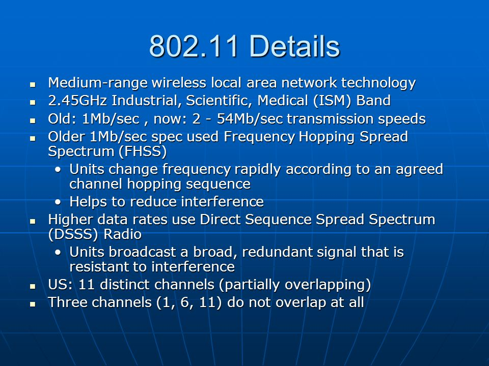 802.11 Details Medium-range wireless local area network technology