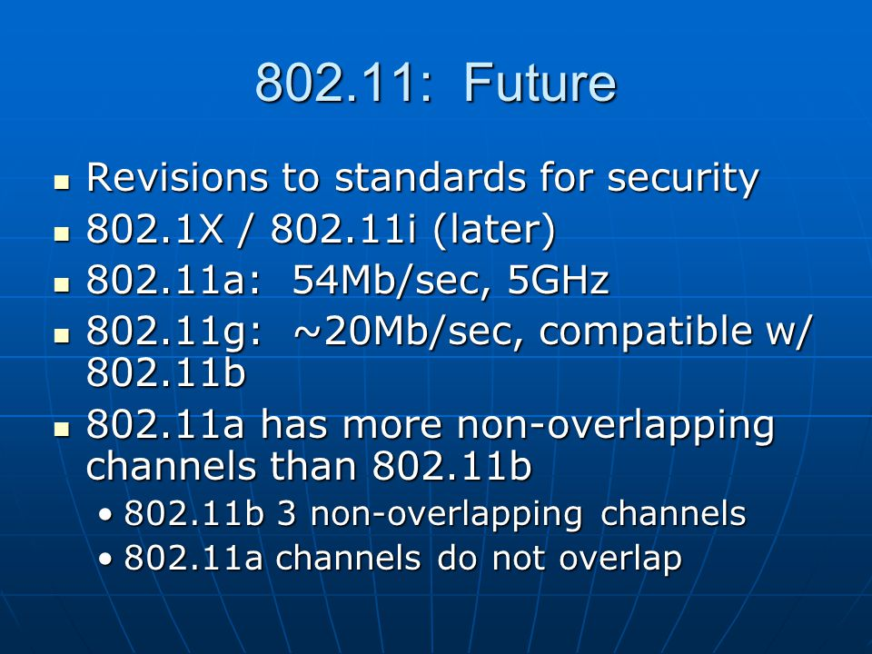 802.11: Future Revisions to standards for security