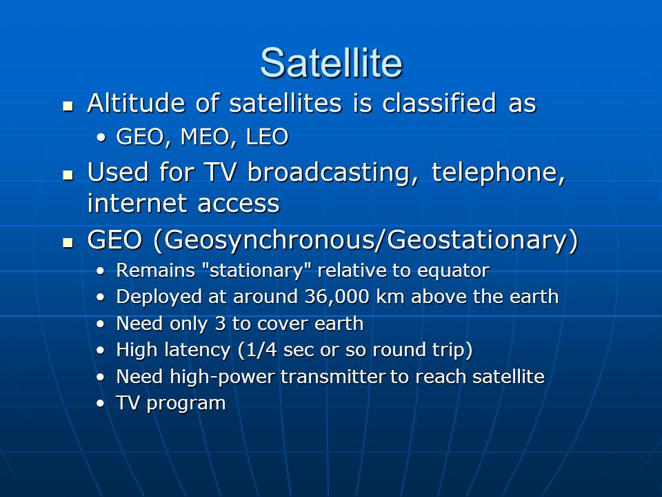 Satellite Altitude of satellites is classified as