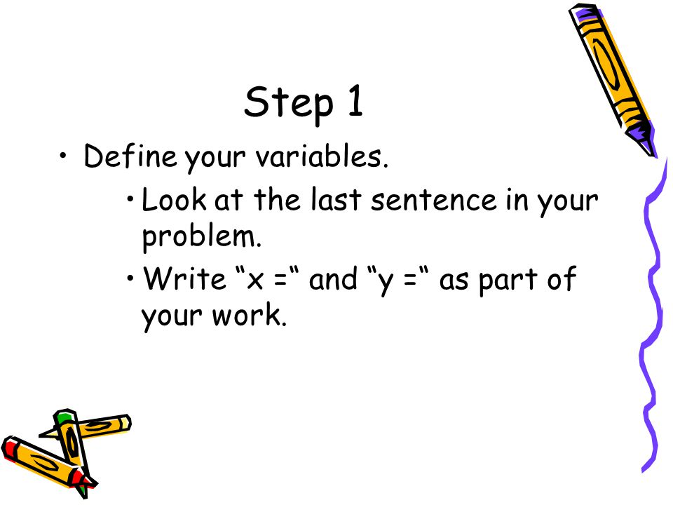 Step 1 Define your variables.