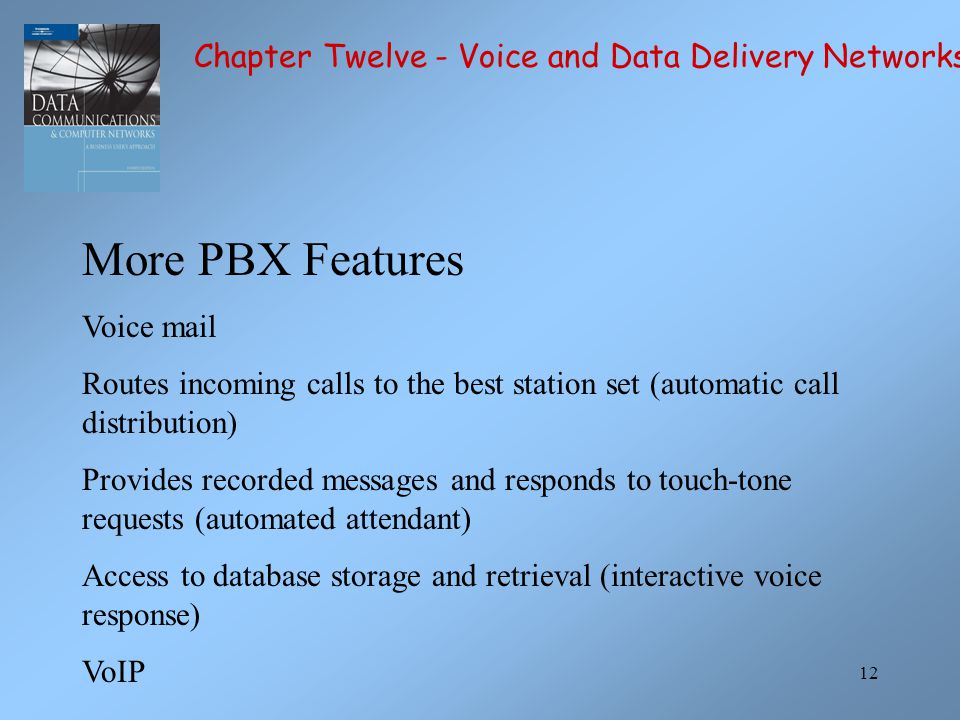More PBX Features Chapter Twelve - Voice and Data Delivery Networks