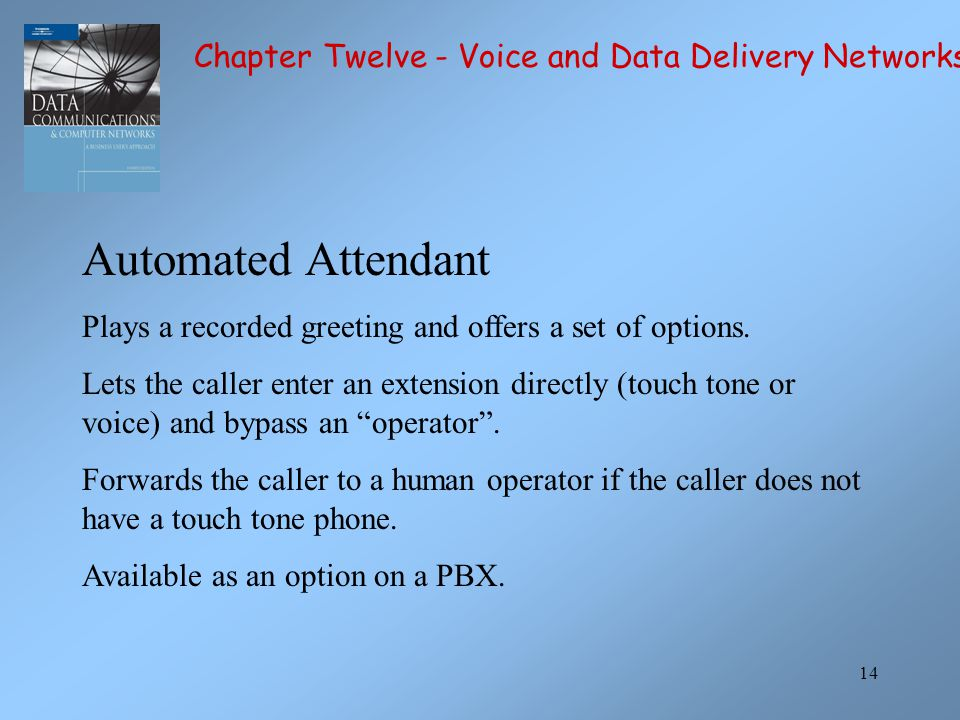 Automated Attendant Chapter Twelve - Voice and Data Delivery Networks