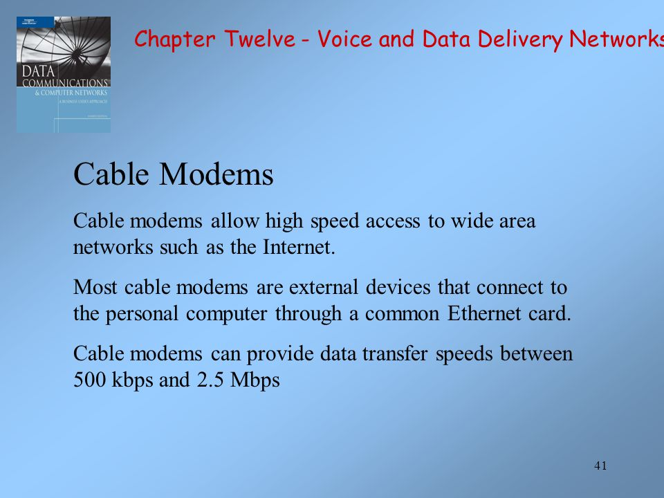 Cable Modems Chapter Twelve - Voice and Data Delivery Networks
