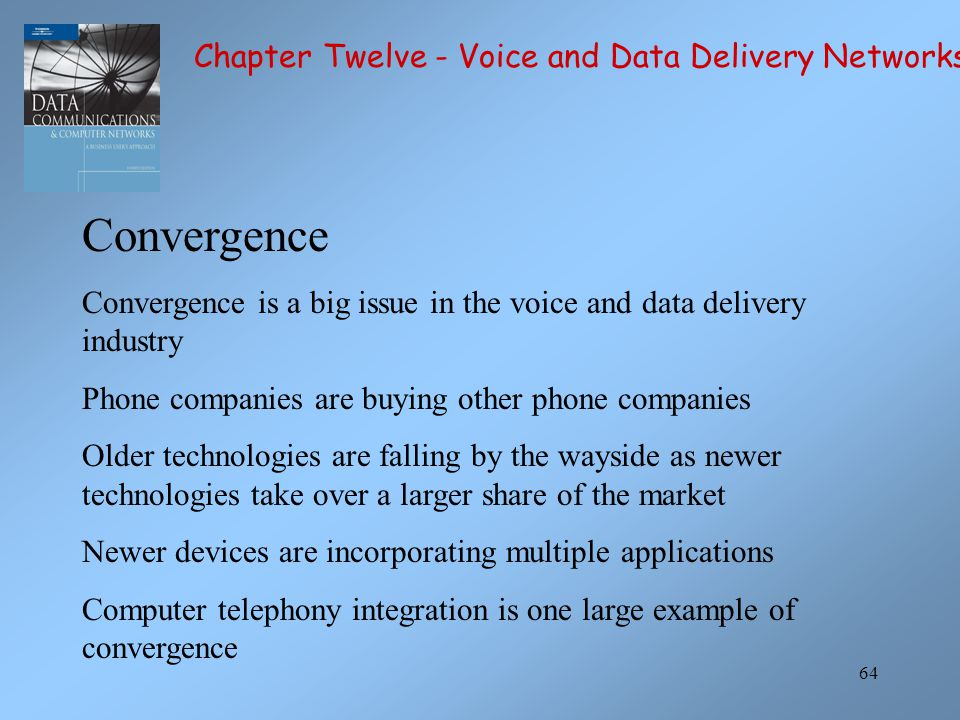 Convergence Chapter Twelve - Voice and Data Delivery Networks