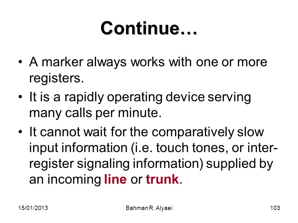 Continue… A marker always works with one or more registers.