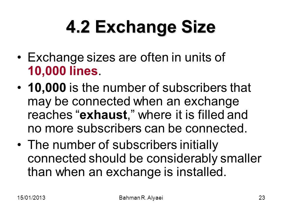 4.2 Exchange Size Exchange sizes are often in units of 10,000 lines.