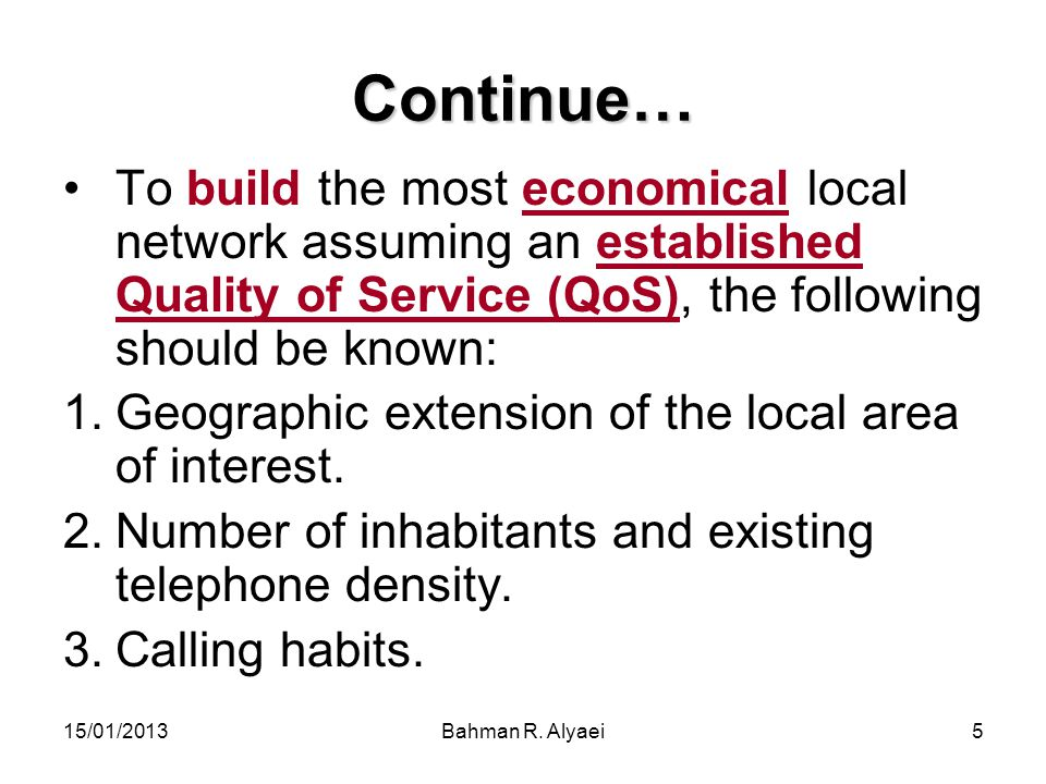 Continue… To build the most economical local network assuming an established Quality of Service (QoS), the following should be known: