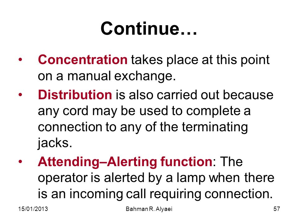 Continue… Concentration takes place at this point on a manual exchange.