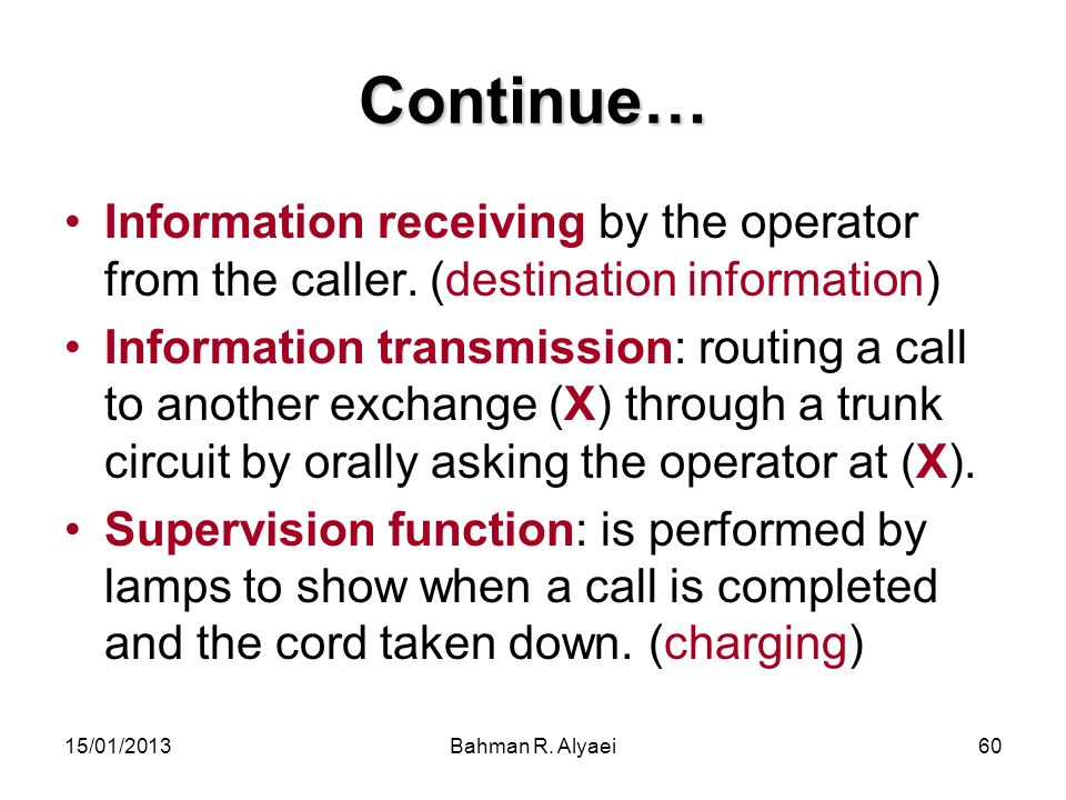 Continue… Information receiving by the operator from the caller. (destination information)