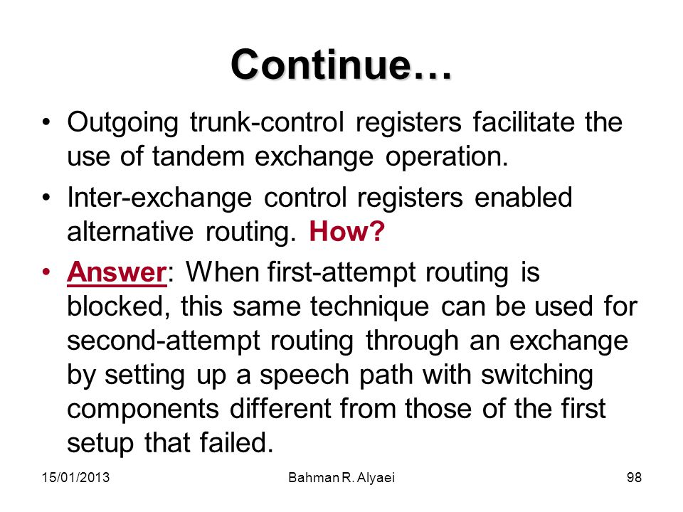 Continue… Outgoing trunk-control registers facilitate the use of tandem exchange operation.