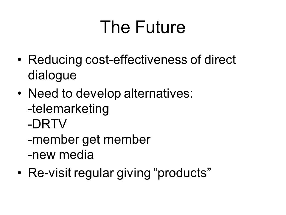 The Future Reducing cost-effectiveness of direct dialogue