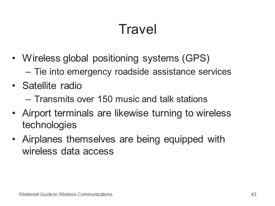 Travel Wireless global positioning systems (GPS) Satellite radio