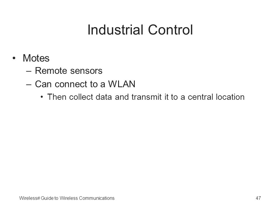 Industrial Control Motes Remote sensors Can connect to a WLAN