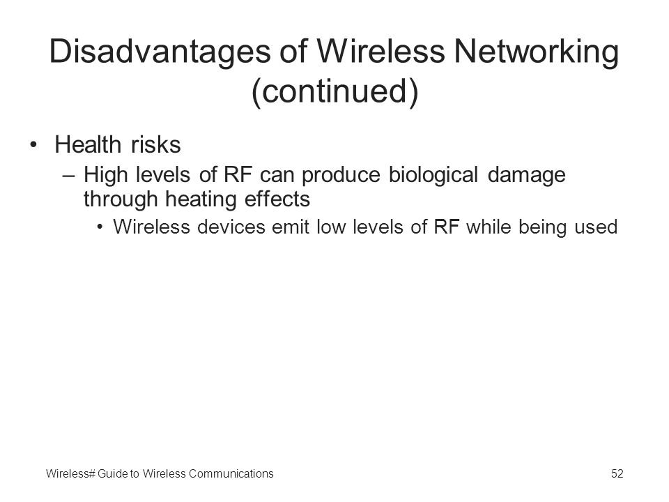 Disadvantages of Wireless Networking (continued)