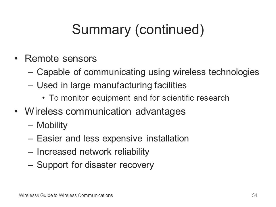 Summary (continued) Remote sensors Wireless communication advantages