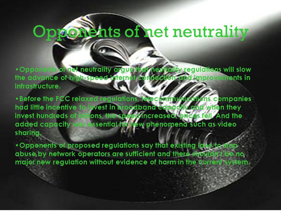 Opponents of net neutrality