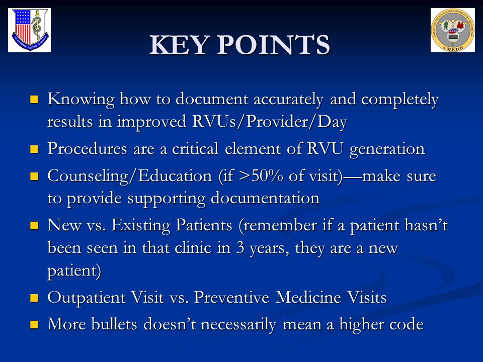 KEY POINTS Knowing how to document accurately and completely results in improved RVUs/Provider/Day.
