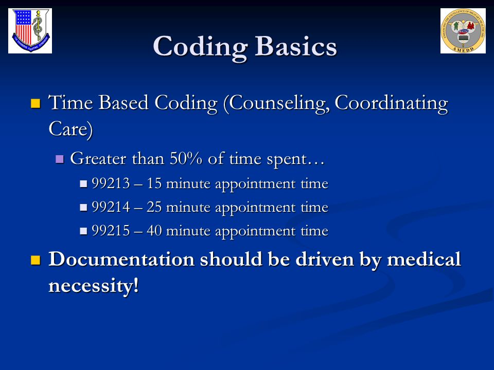 Coding Basics Time Based Coding (Counseling, Coordinating Care)