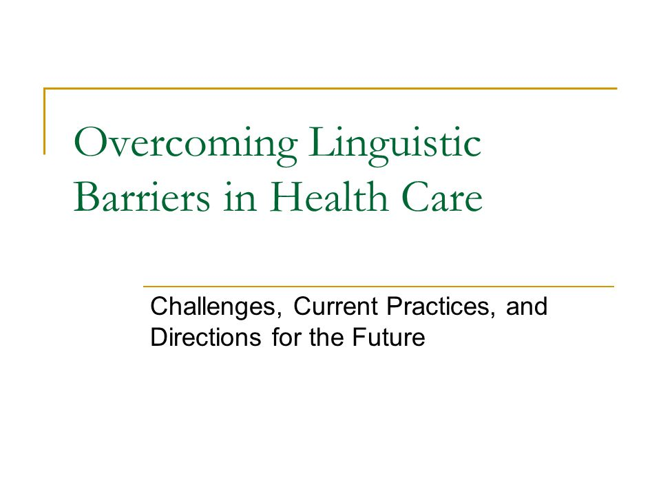 Overcoming Linguistic Barriers in Health Care