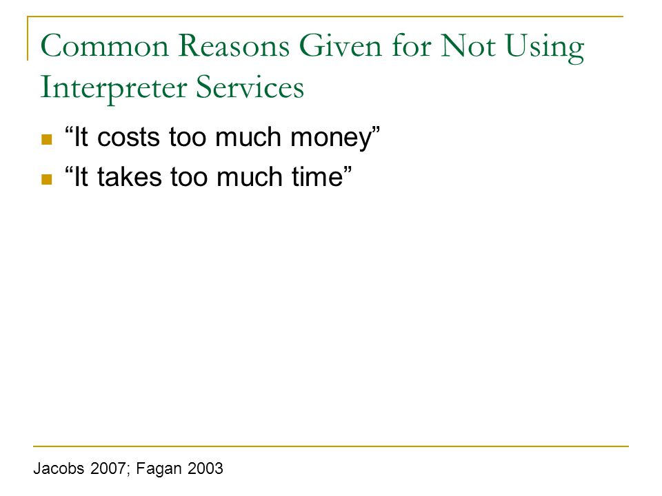 Common Reasons Given for Not Using Interpreter Services