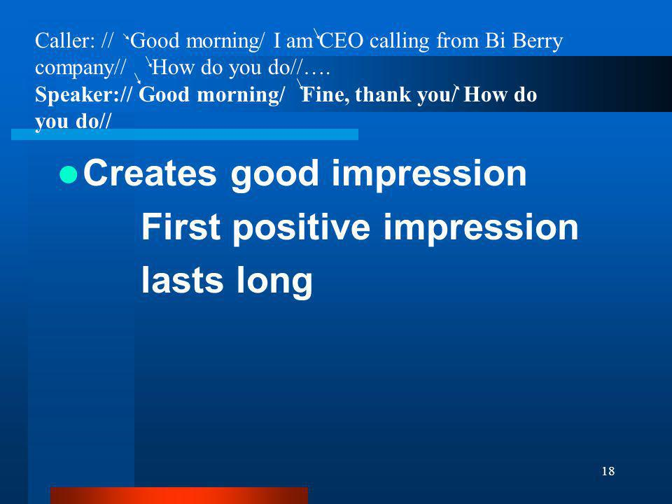 Creates good impression First positive impression lasts long