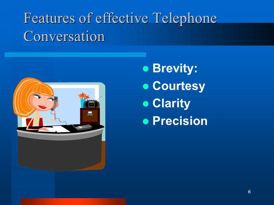 Features of effective Telephone Conversation