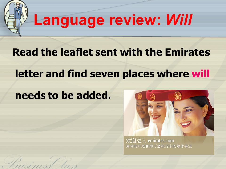 Language review: Will Read the leaflet sent with the Emirates letter and find seven places where will needs to be added.