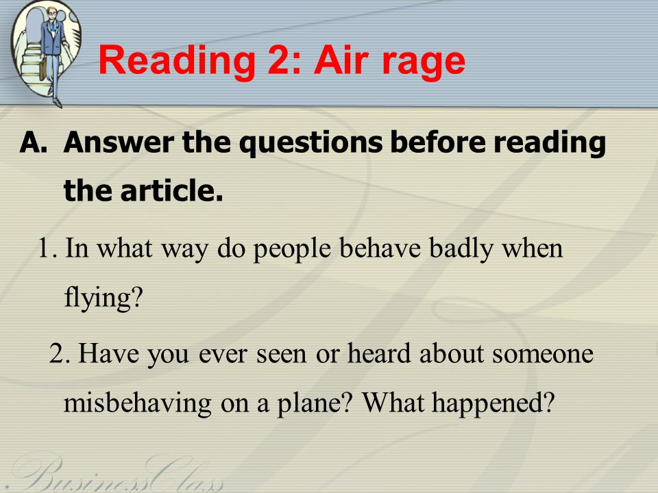 Reading 2: Air rage Answer the questions before reading the article.