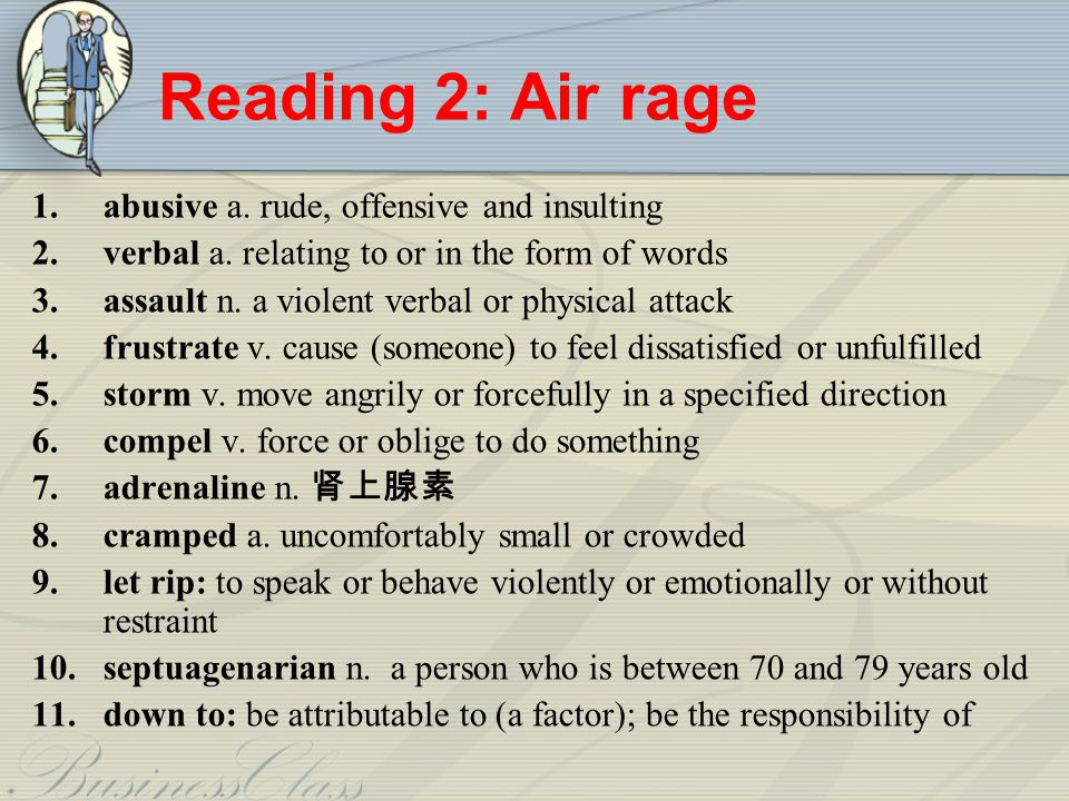 Reading 2: Air rage abusive a. rude, offensive and insulting