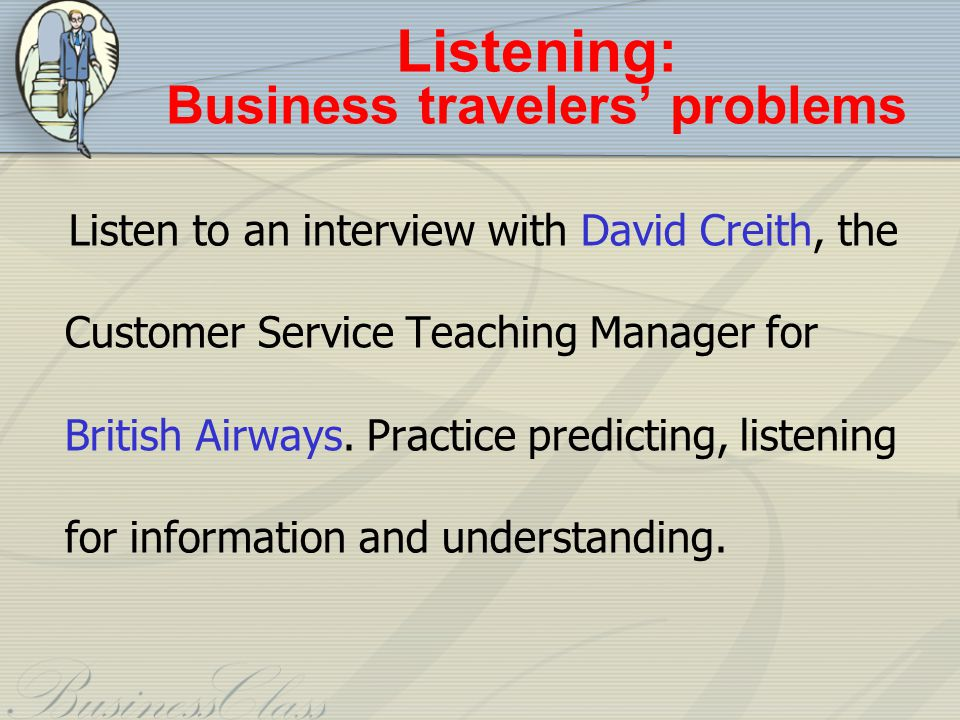 Listening: Business travelers' problems