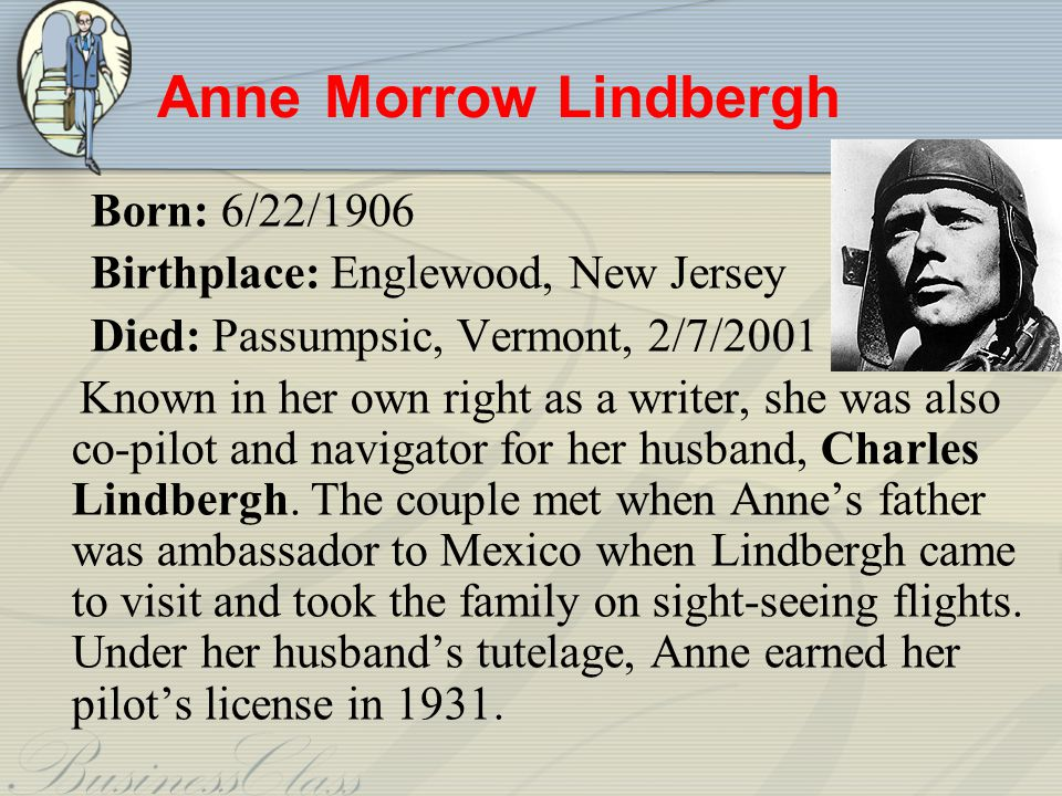 Anne Morrow Lindbergh Born: 6/22/1906
