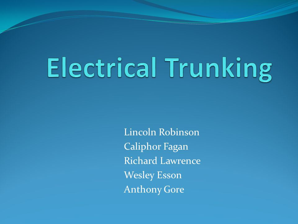 Electrical Trunking Lincoln Robinson Caliphor Fagan Richard Lawrence