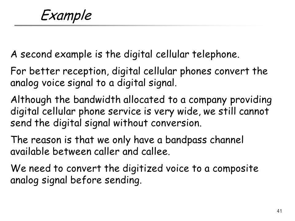 Example A second example is the digital cellular telephone.