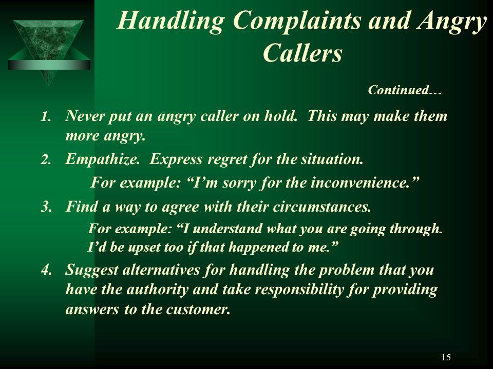 Handling Complaints and Angry Callers Continued…