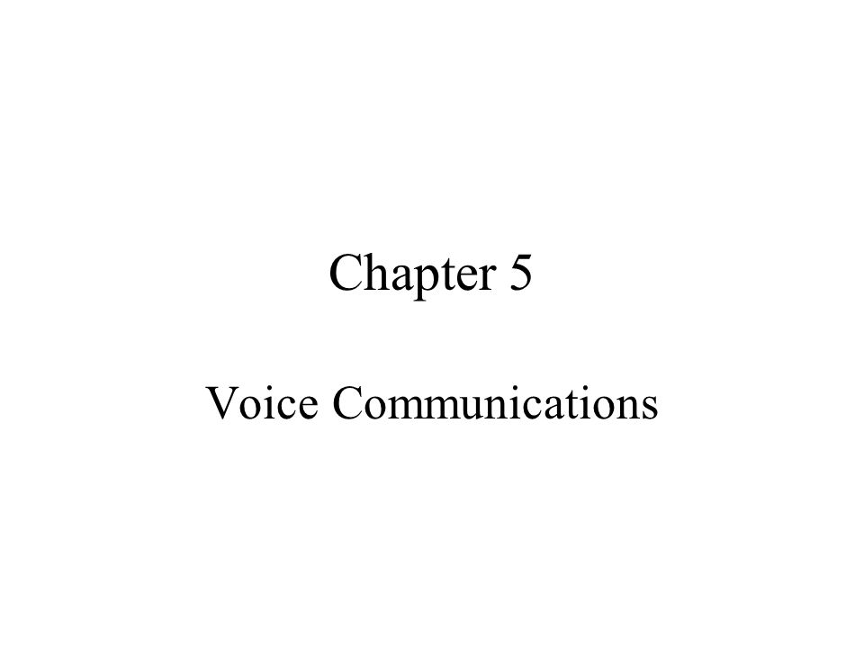 Chapter 5 Voice Communications