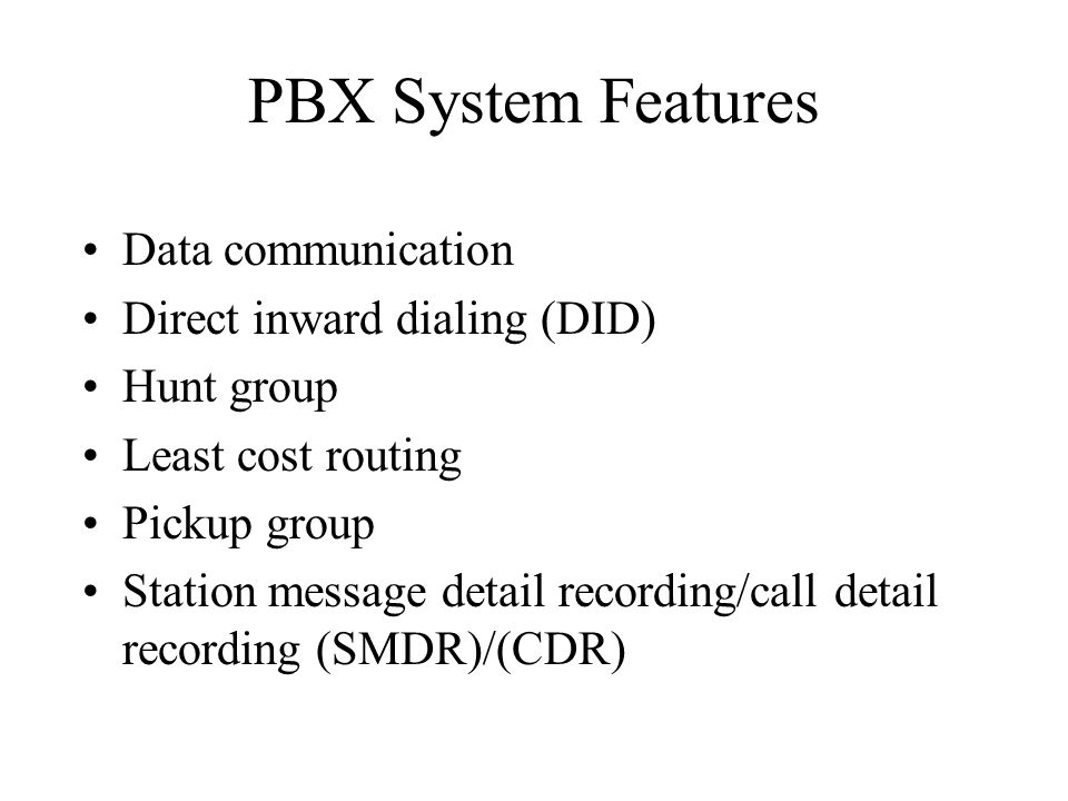 PBX System Features Data communication Direct inward dialing (DID)