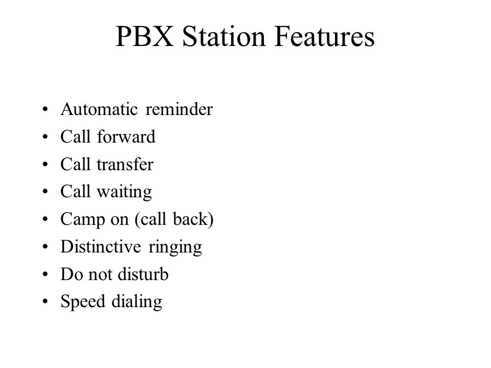 PBX Station Features Automatic reminder Call forward Call transfer