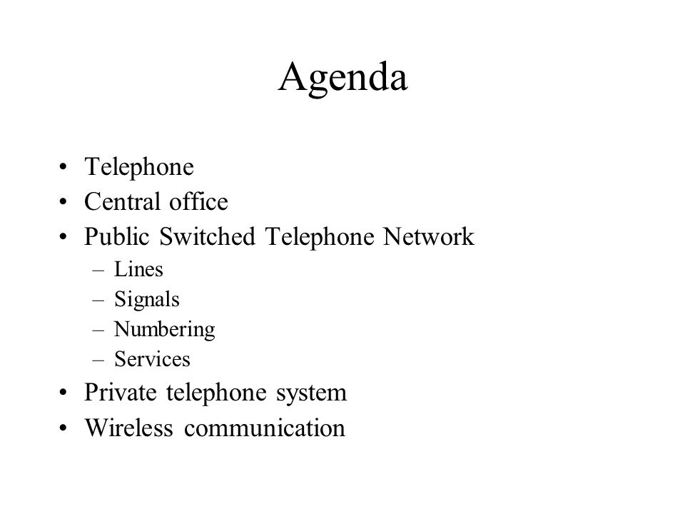 Agenda Telephone Central office Public Switched Telephone Network
