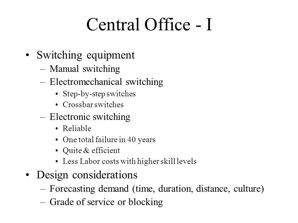 Central Office - I Switching equipment Design considerations