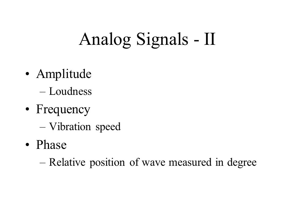 Analog Signals - II Amplitude Frequency Phase Loudness Vibration speed