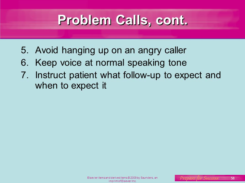Problem Calls, cont. Avoid hanging up on an angry caller