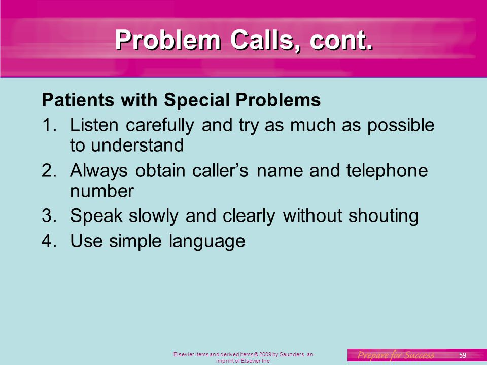 Problem Calls, cont. Patients with Special Problems