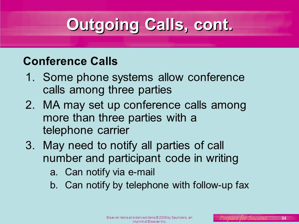 Outgoing Calls, cont. Conference Calls