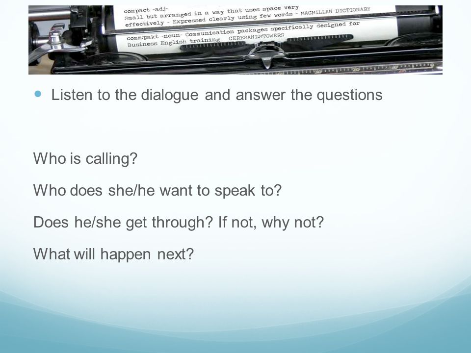 Listen to the dialogue and answer the questions