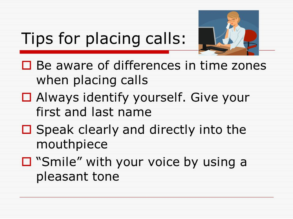 Tips for placing calls:
