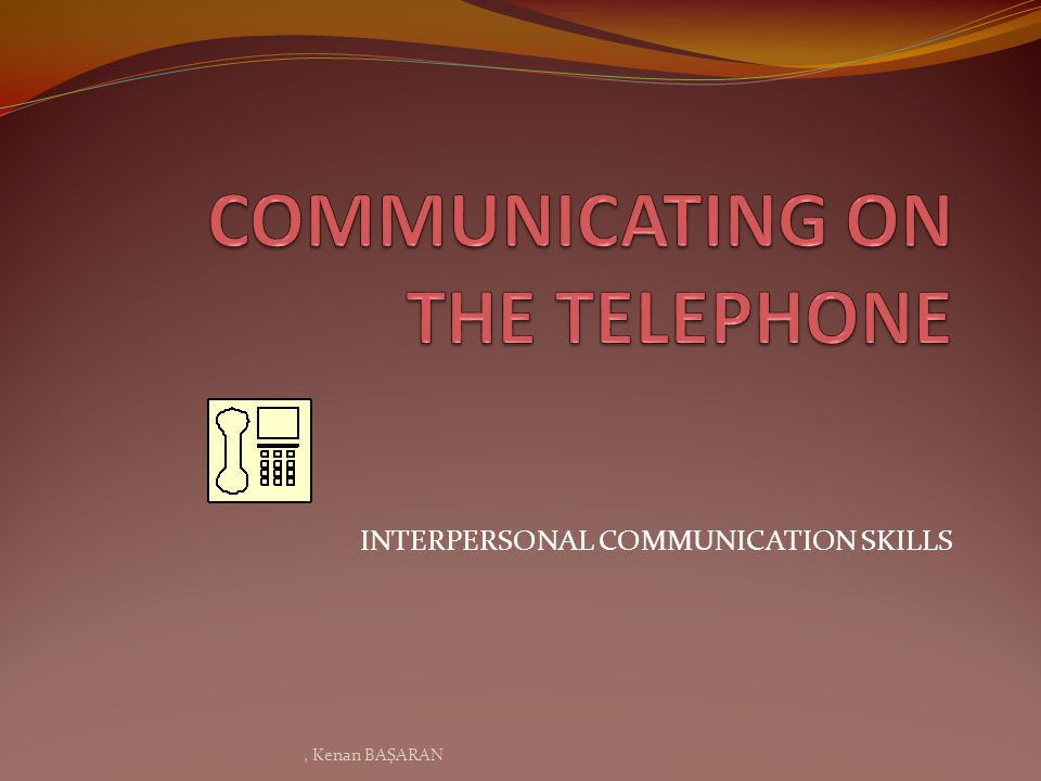 COMMUNICATING ON THE TELEPHONE