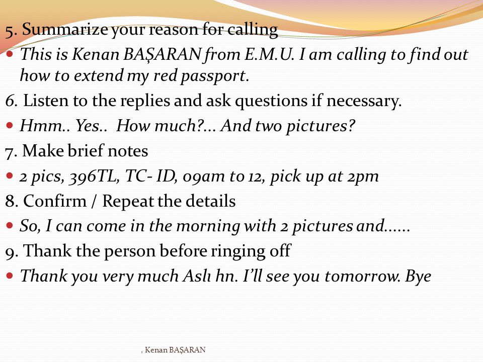 5. Summarize your reason for calling