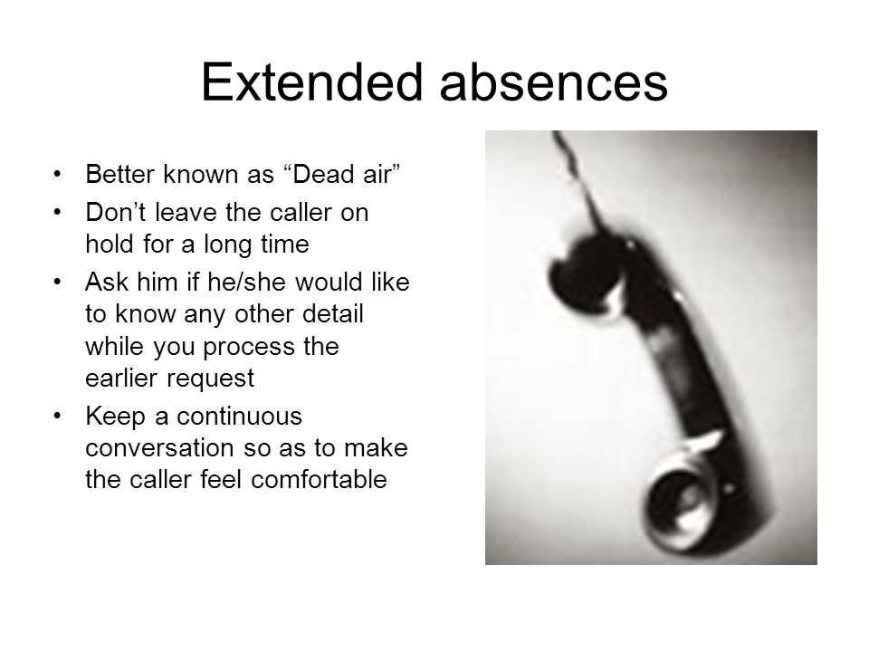 Extended absences Better known as Dead air