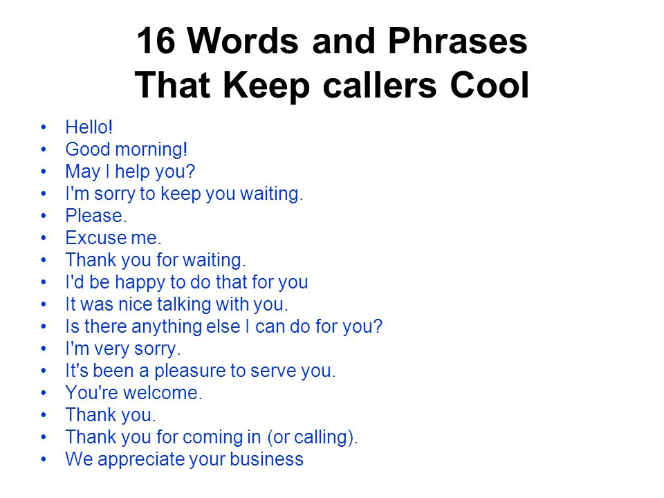 16 Words and Phrases That Keep callers Cool